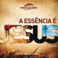 A Essência é Jesus