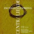 Centralidade: Frutos do Espírito 5