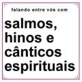 Salmos, Hinos e Cânticos Espirituais