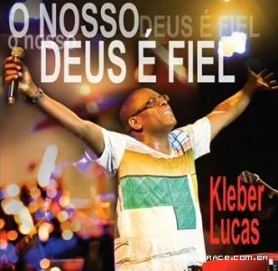 O nosso Deus é fiel: O mais novo CD de Kleber Lucas
